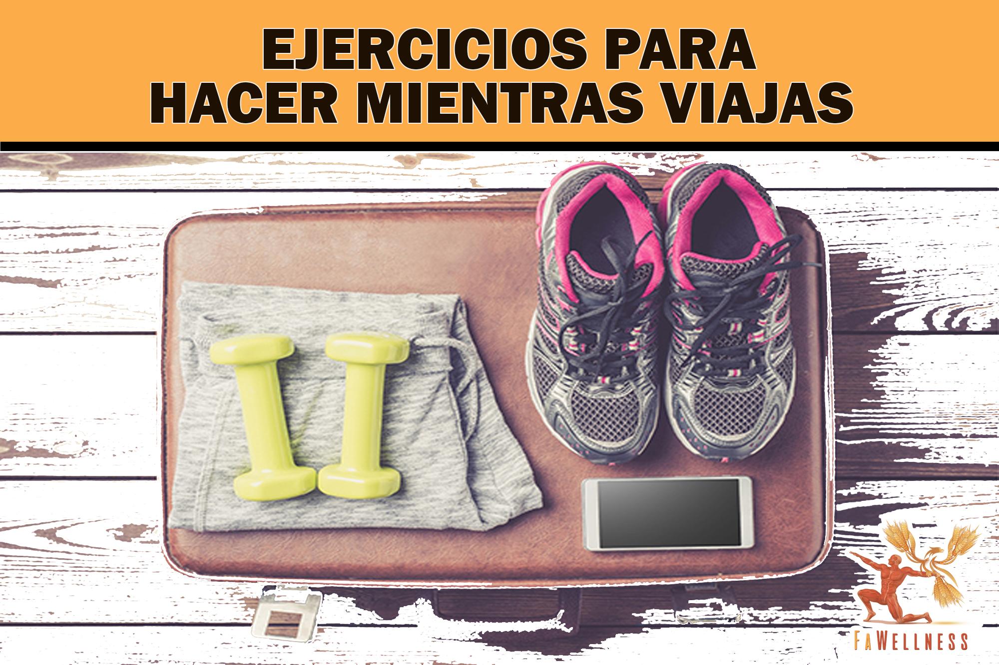 imagen blog FaWellness   EJERCICIOS PARA HACER MIENTRAS VIAJAS