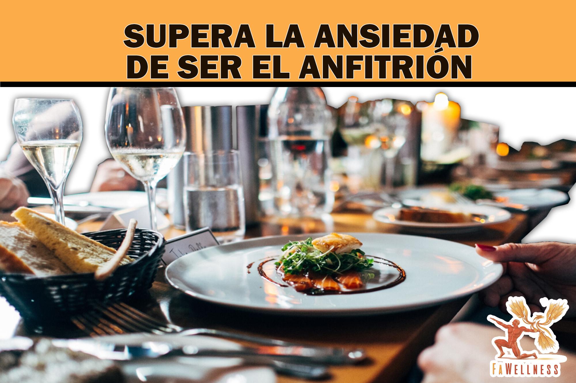 imagen blog FaWellness | SUPERA LA ANSIEDAD DE SER EL ANFITRIÓN